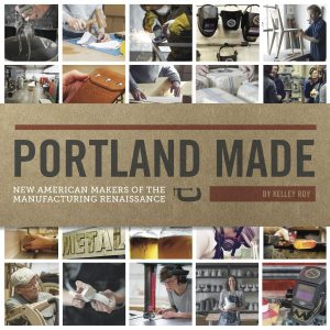 Portland Made book by Kelley Roy